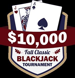 $10,000 Fall Classic Blackjack Tournament